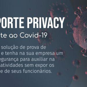 Passaporte Privacy: a solução para auxiliar empresas na fase pós isolamento e combate ao Covid-19
