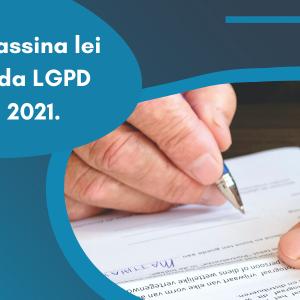 Bolsonaro assina lei e sanções da LGPD ficam para 2021.