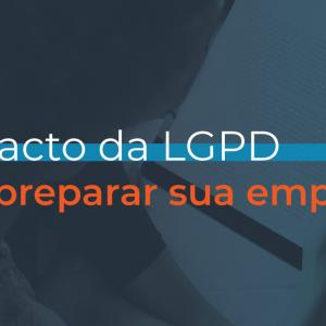 O impacto da LGPD nas empresas.